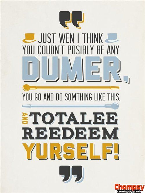 dumb and dumber quotes | Laughter | Pinterest