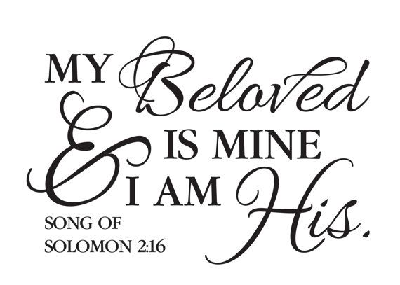 Song of Solomon 2:16 My Beloved is mine and I am His - Bible Verse Scripture Vinyl Wall Art via Etsy