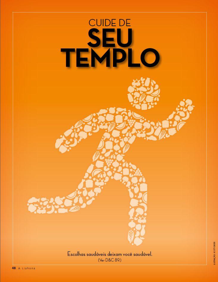 CUIDE DE SEU TEMPLO. Escolhas saudáveis deixam você saudável. (Ver D&C 89.) #SUDportugues #mormonad #portugues