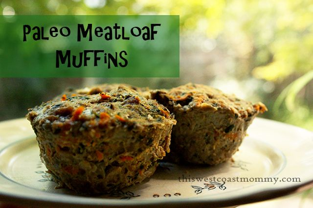Paleo Meatloaf Muffins #Recipe - This West Coast Mommy