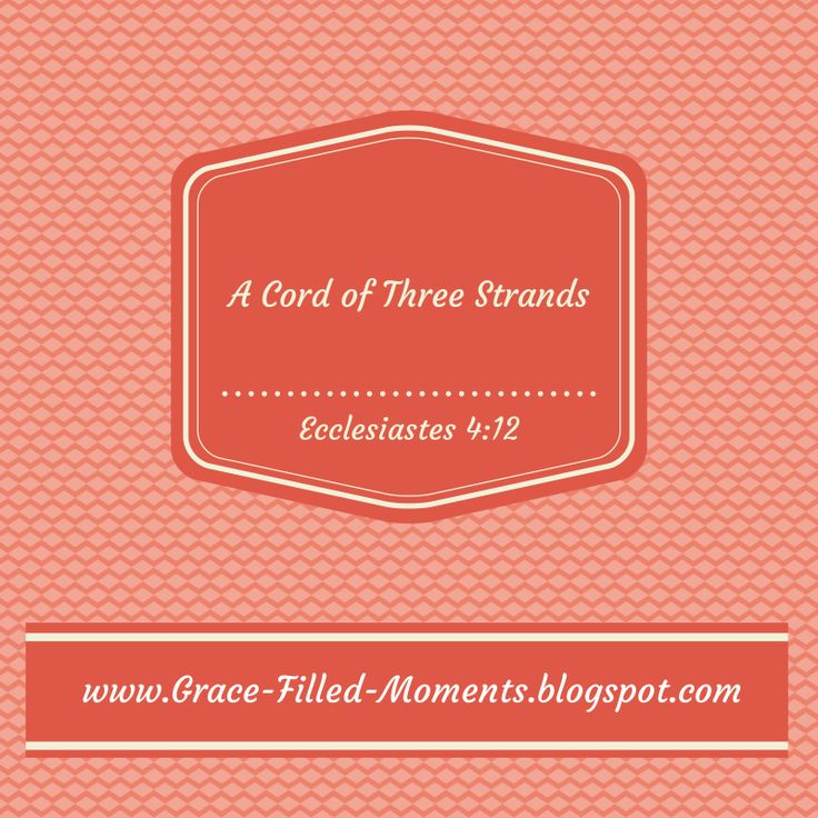 Marriage a cord of three strands grace filled moments pinterest