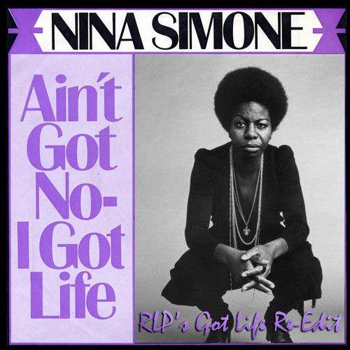 Nina Simone I Aint Got No I Got Life