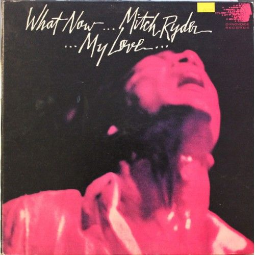 Mitch Ryder What Now My Love