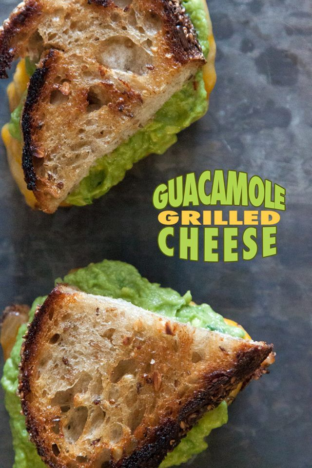 guacamole grilled cheese sandwiches | Oh how i will get fat | Pintere ...