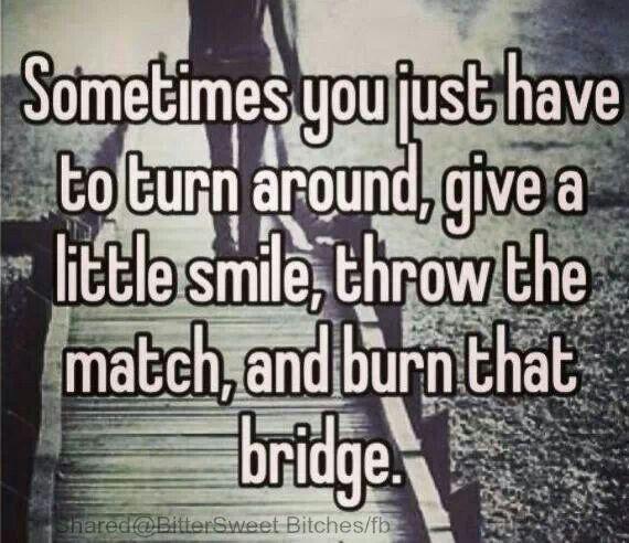 not burning bridges quotes relationship