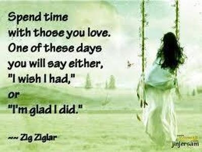 on spending time with your loved ones life quotes and