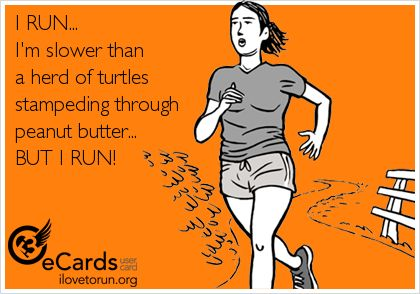HaHa! I totally run like this!  Here's hoping that I can do better as time goes on though!