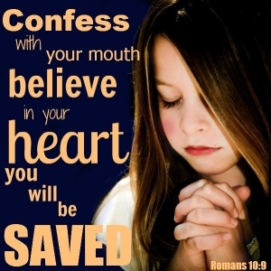 Inspirational Bible Verses- Being Saved Born Again - Romans 10:9