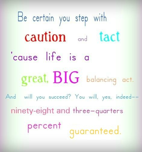 Dr. Seuss Quote Life Is a Balancing Act