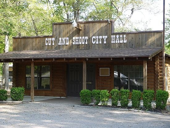 Cut and shoot tx yes it really is a town not too far from houston
