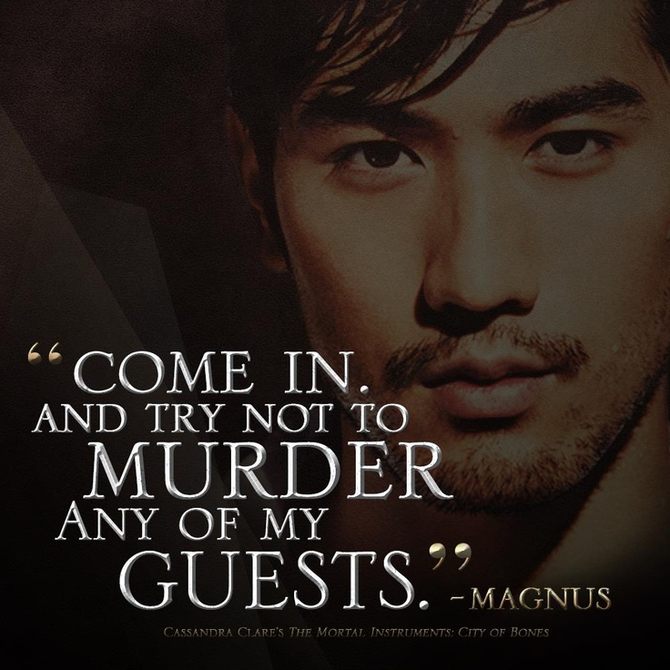 Quotes From Mortal Instruments City Of Bones Magnus Bane | M...