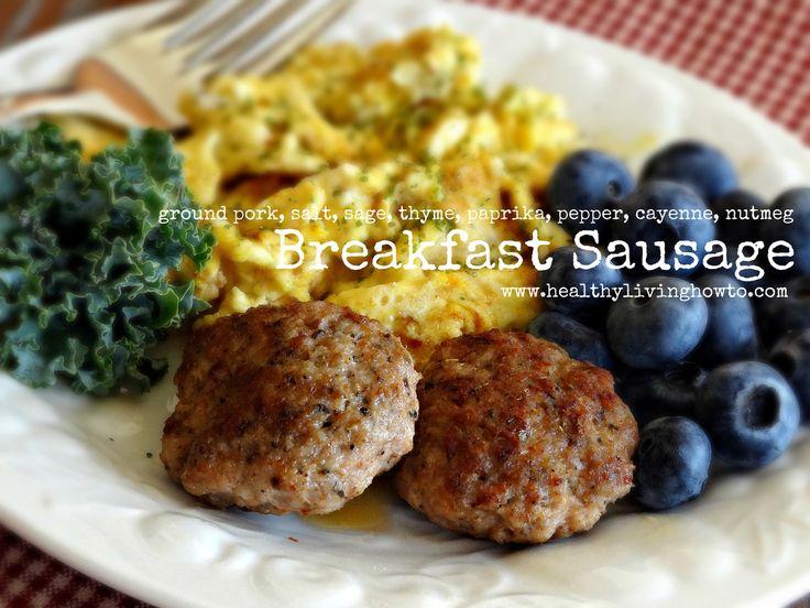 Breakfast Sausage - can use ground pork, chicken, or turkey