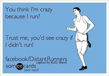 You think I'm crazy because I run?