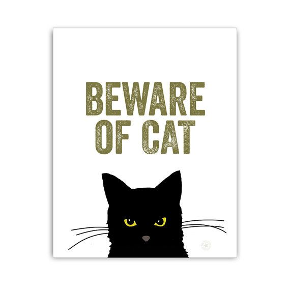 Beware of Cat    http://www.etsy.com/listing/164320733/halloween-typography-art-beware-of-cat-8