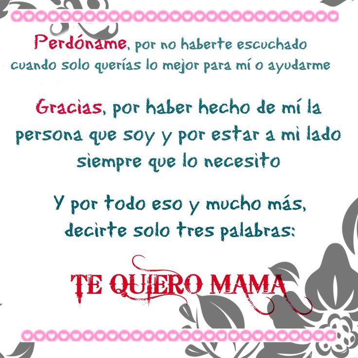 Te quiero mama!!! | Holidays & Gatherings | Pinterest