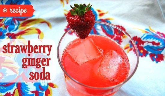 Homemade Strawberry Ginger Soda. Scroll down a bit....