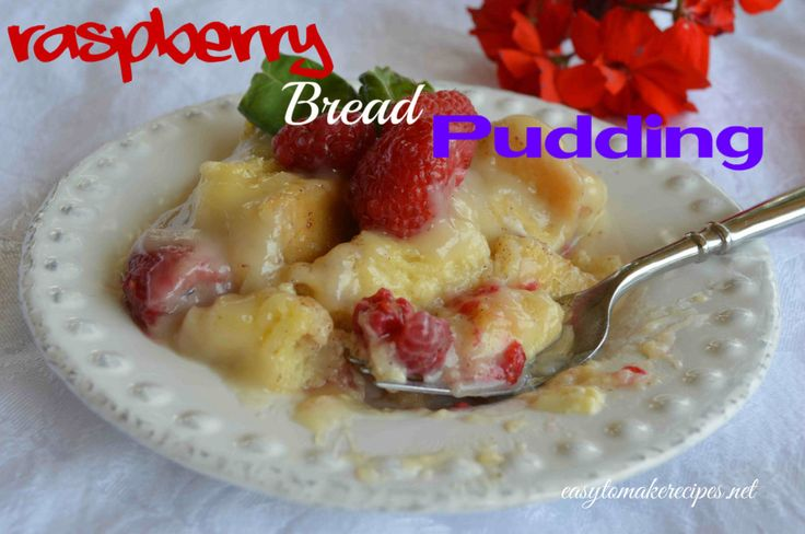 Raspberry Bread Pudding | DESSERTS and Snicky Snacks | Pinterest