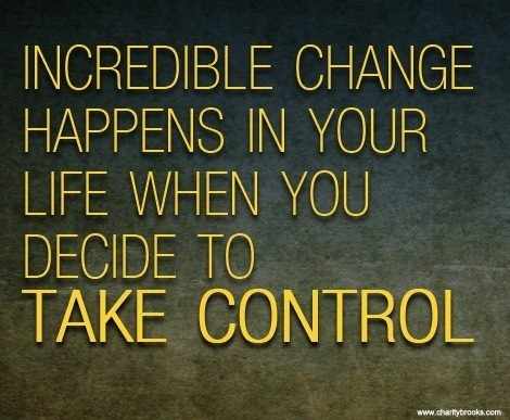 Take Control of your life! #Motivation