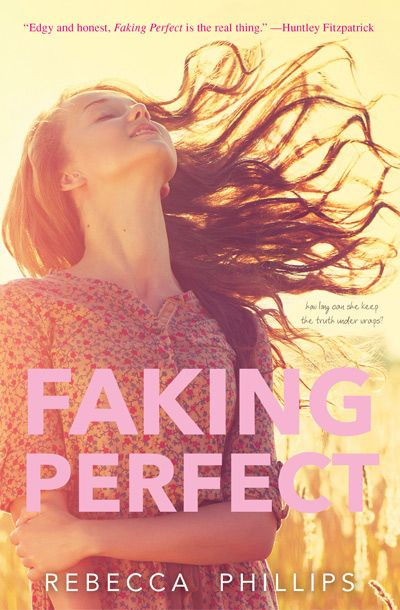 #CoverReveal Faking Perfect by Rebecca Phillips