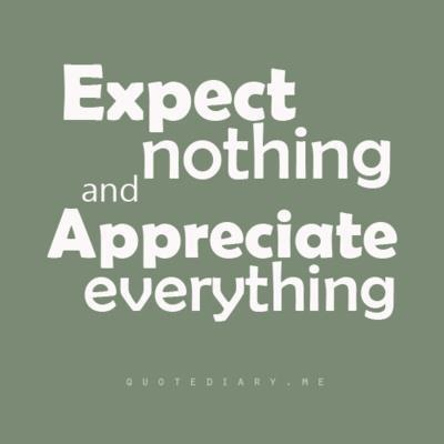 appreciate everything