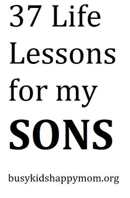 37 life lessons for my sons.