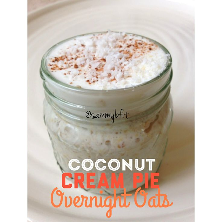 Coconut Cream Pie Overnight Oats from 'Mason Creations' eBook! 40 eas...