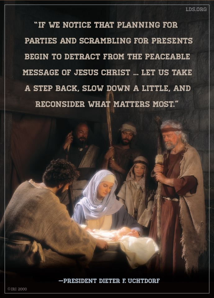 Christmas & what matters most. #ldsChristmas #PresUchtdorf