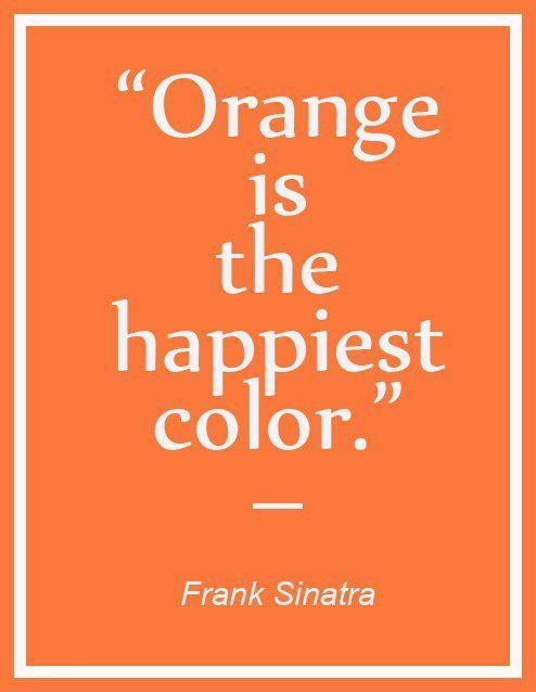 Quotes about the color orange quotesgram for What is a color that makes you happy