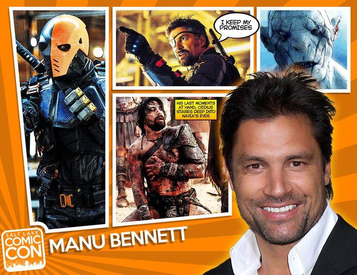 Con 2014 guest... Salt Lake Comic Con alumni, actor Manu Bennett! Manu ...