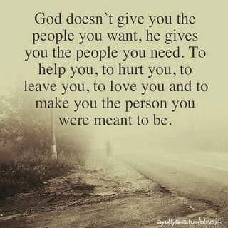 """""""God gives you the people you need..."""""""
