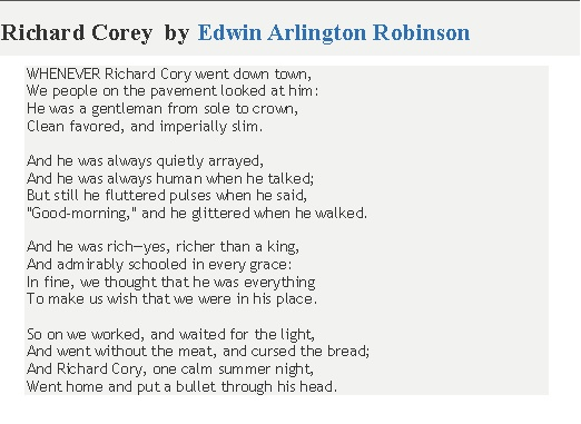 edwin arlington robinsons poem richard cory essay Robinsons poem is about a rich man that commits  - the poem, richard cory by edwin arlington robinson is the classic pity-the-star  richard ii essay:.