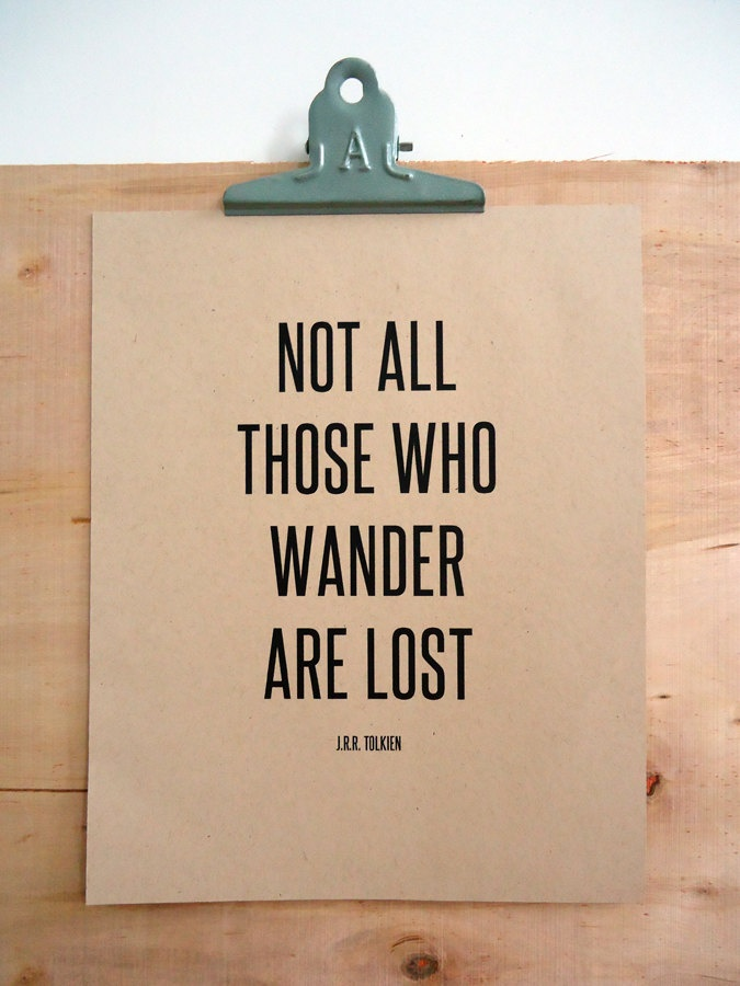 """""""Not all those who wander are lost"""" - J.R.R. Tolkien Travel Quote. $15.00, via Etsy."""