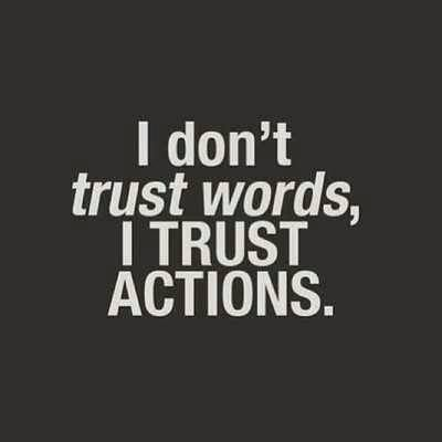 "As much as words can sound good, it's actions that show who you really are. And When same one says ""Trust Me, I'm not into gossip, I can keep a secret"" RUN!"