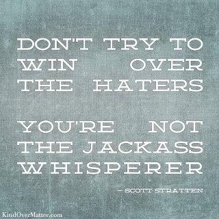 LOL @ Jackass whisperer!