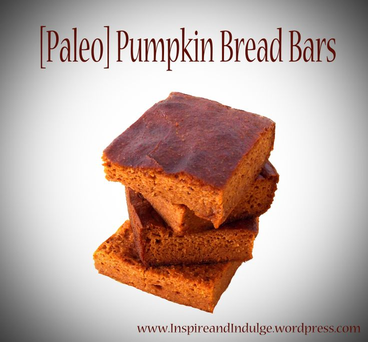Paleo Pumpkin Bread Bars@Robin   I saw this and thought of you!   Pin ...