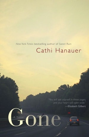 Gone by Cathi Hanauer ~ Future read #bookmarked