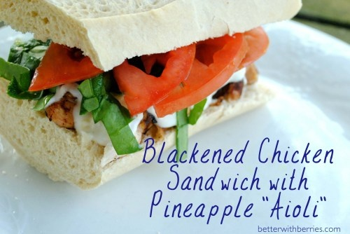 Blackened Chicken Sandwich with Pineapple Aioli (made lighter with ...