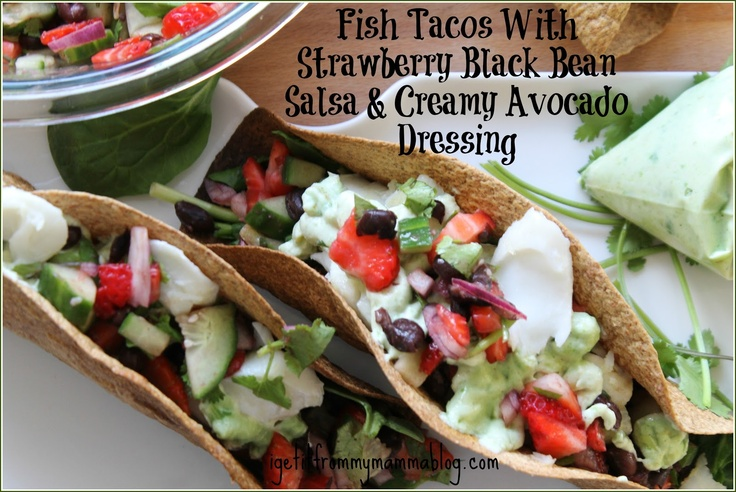 Get It From My Mamma: Fish Tacos With Strawberry Black Bean Salsa ...