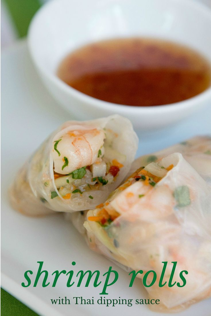 Shrimp rolls with Thai dipping sauce | Whats for dinner? | Pinterest