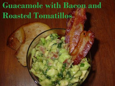 Olive-N-Grape: Guacamole with Bacon and Roasted Tomatillos