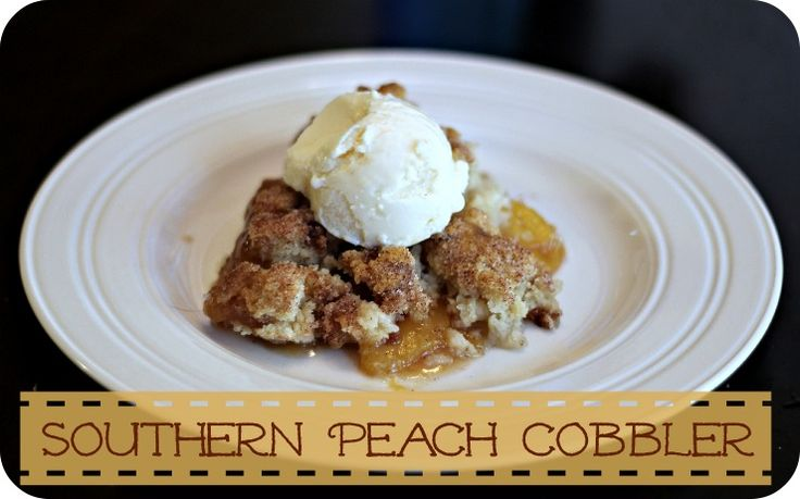 Southern Peach Cobbler | Desserts to Try | Pinterest