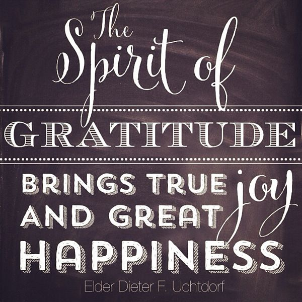 The Spirit of Gratitude brings true joy and great happiness. #ldsconf #whipperberry