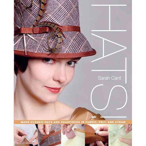 Hats!: Make Classic Hats and Headpieces in Fabric, Felt, and Straw, Cant, Sarah: Home, Hobbies & Garden : Walmart.com - $14.99