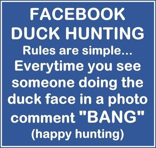 Facebook duck hunting...