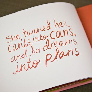 """She turned her can'ts into cans and her dreams into plans!     I still love this quote by Kobi Yamada (taken from the ""She"" book http://tinyurl.com/6w9kkjm)"