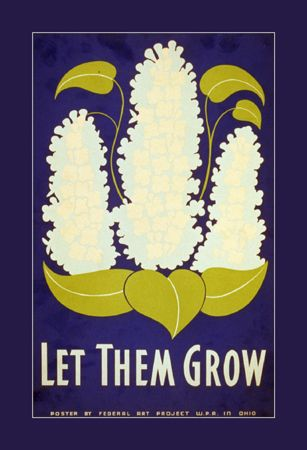 Let them grow... Federal Art Project, Ohio, 1939.