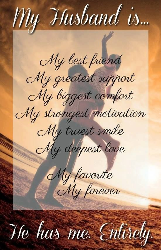 A Love Quotes For My Husband : My husband is...My best friend, my greatest support, my biggest ...