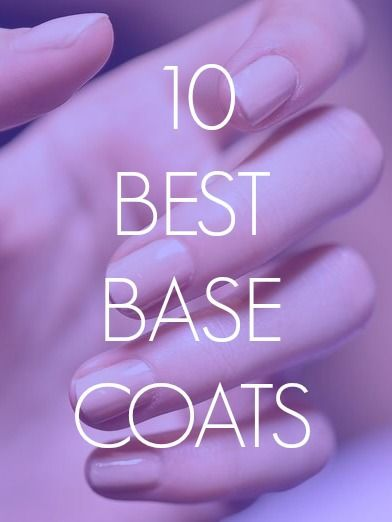 Best Base Coats: Our Picks for Every Type ofNeed