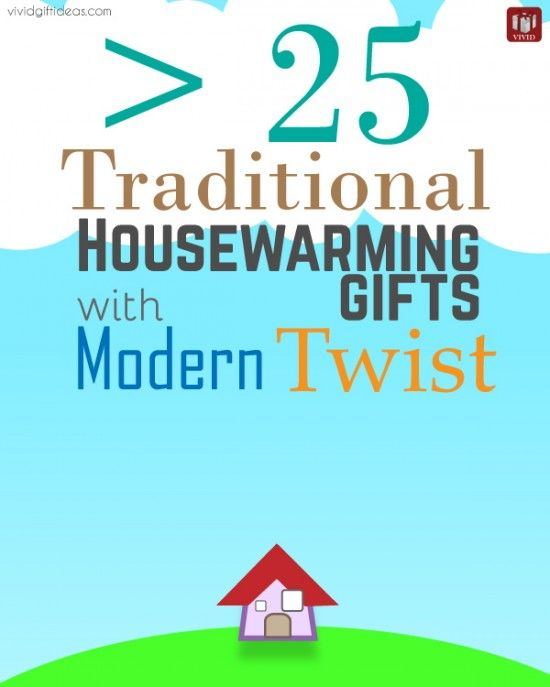 Traditional Housewarming Gifts With Modern Twist