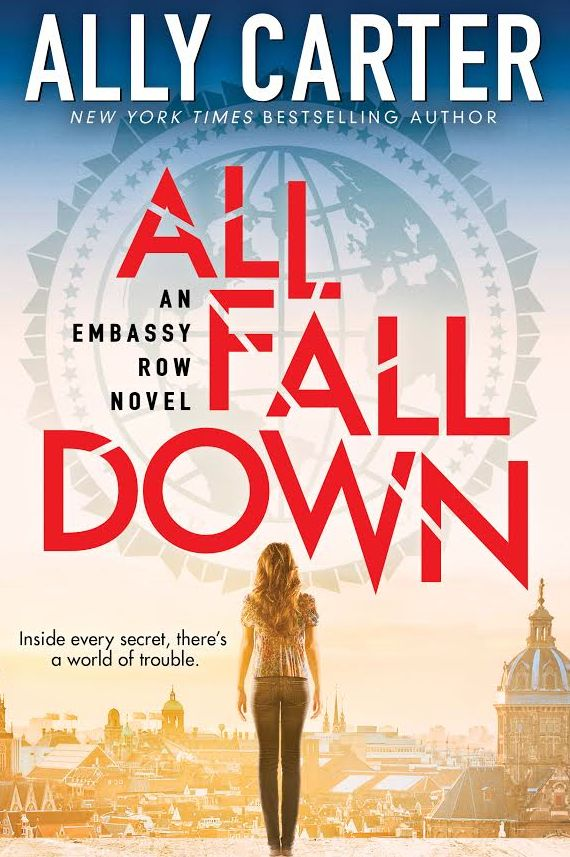 All Fall Down (Embassy Row #1) by Ally Carter
